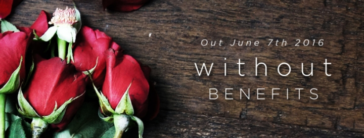 Without Benefits launch day!